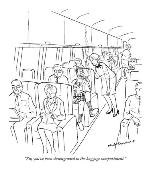 Public Places Wall Art - Drawing - Sir, You've Been Downgraded To The Baggage by Nick Downes