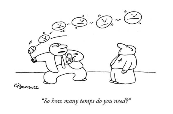 Personnel Drawing - So How Many Temps Do You Need? by Charles Barsotti