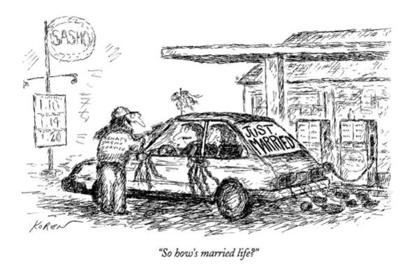 Gas Station Drawing - So How's Married Life? by Edward Koren