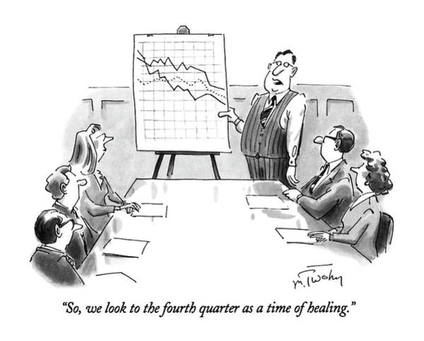 Meeting Drawing - So, We Look To The Fourth Quarter As A Time by Mike Twohy