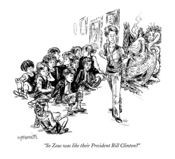 April 6th Drawing - So Zeus Was Like Their President Bill Clinton? by William Hamilton