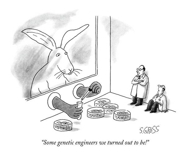 Scientist Drawing - Some Genetic Engineers We Turned Out To Be! by Sam Gross