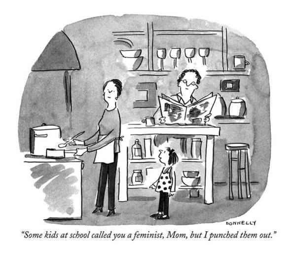 Punch Drawing - Some Kids At School Called You A Feminist by Liza Donnelly