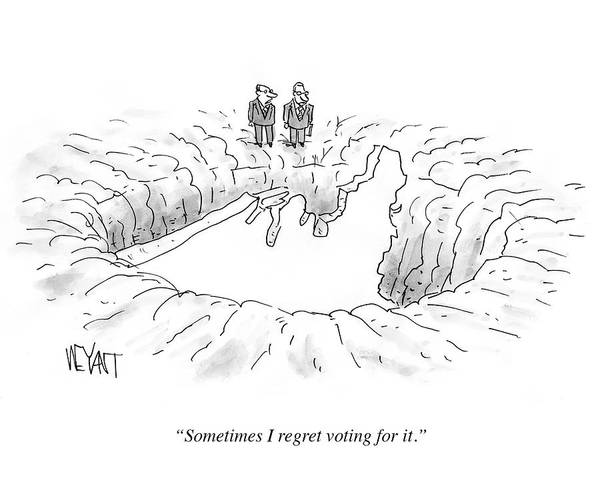 Wall Art - Drawing - Sometimes I Regret Voting by Christopher Weyant