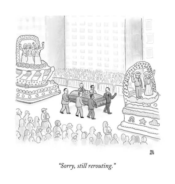 Carry Drawing - Sorry, Still Rerouting by Paul Noth