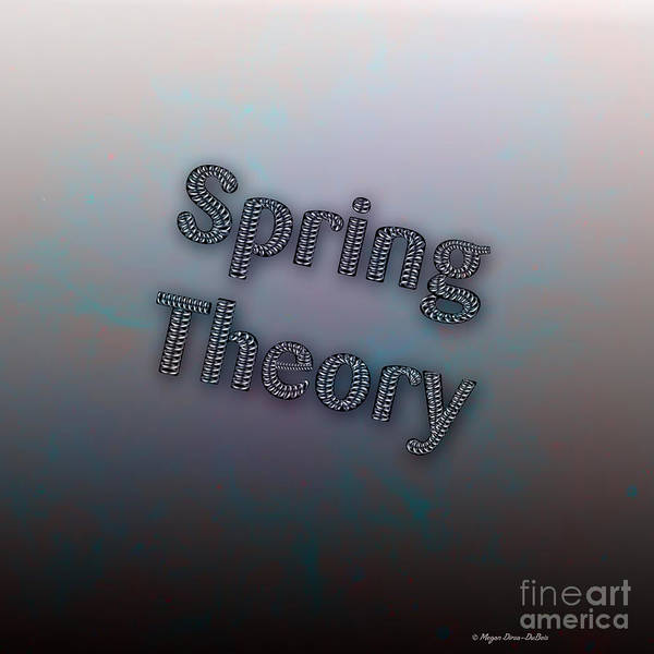 Digital Art - Spring Theory Text by Megan Dirsa-DuBois