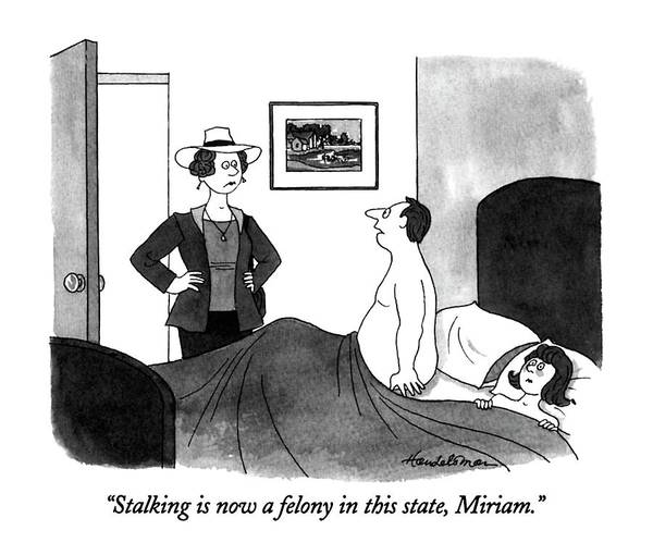 Naked Men Drawing - Stalking Is Now A Felony In This State by J.B. Handelsman