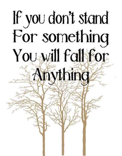 Proverb Photograph - Stand For Something by Pati Photography