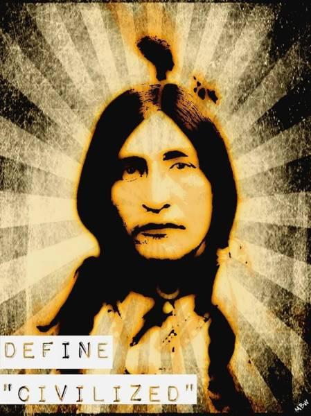 Mixed Media - Standing Bear Asks Define Civilized by Michelle Dallocchio