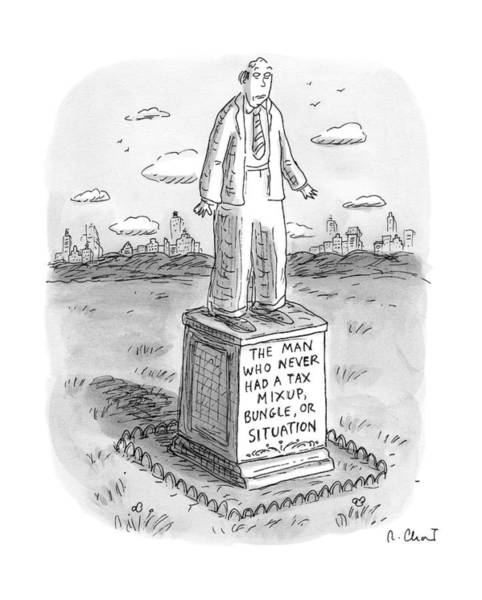 Taxes Drawing - Statue Of A Man by Roz Chast