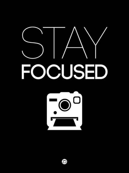 Focus Wall Art - Digital Art - Stay Focused Poster 1 by Naxart Studio