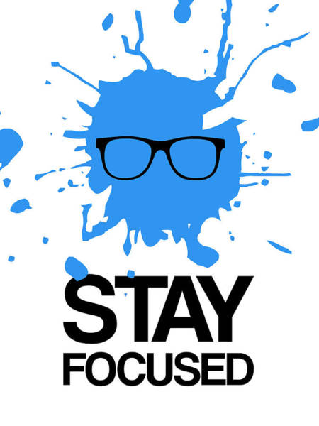 Office Digital Art - Stay Focused Splatter Poster 2 by Naxart Studio