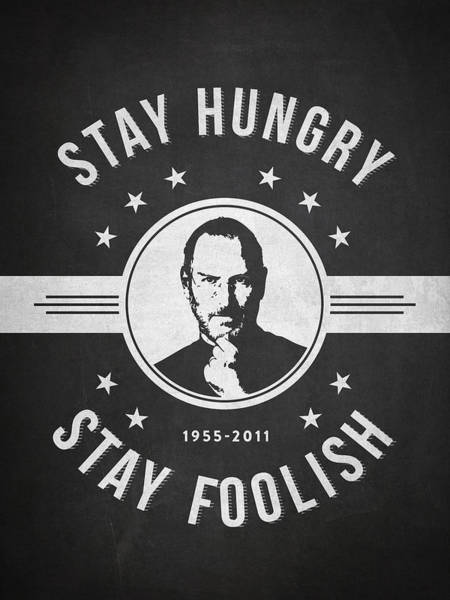 Wall Art - Digital Art - Stay Hungry Stay Foolish - Dark by Aged Pixel