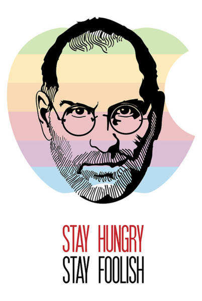 Painting - Stay Hungry Stay Foolish by Florian Rodarte