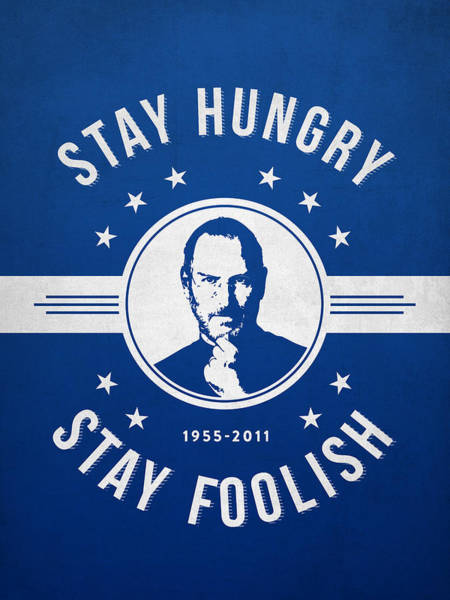Wall Art - Digital Art - Stay Hungry Stay Foolish - Ice Blue by Aged Pixel