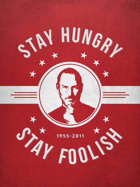 Wall Art - Digital Art - Stay Hungry Stay Foolish - Red by Aged Pixel