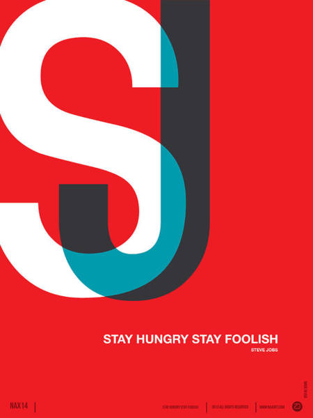 Amusing Wall Art - Digital Art - Stay Hungry Stay Foolsih Poster by Naxart Studio
