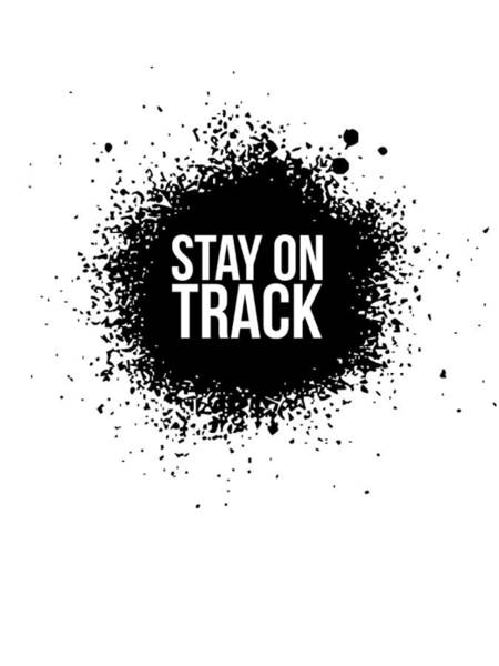 Quote Digital Art - Stay On Track Poster White by Naxart Studio