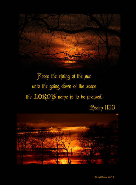 Photograph - Sunrise Sunset  Psalm 113 3 by Ericamaxine Price