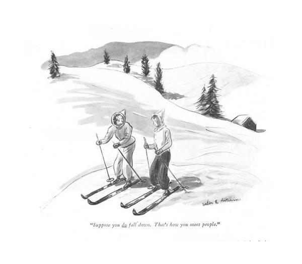 Skiing Drawing - Suppose You Do Fall Down. That's How You Meet by Helen E. Hokinson