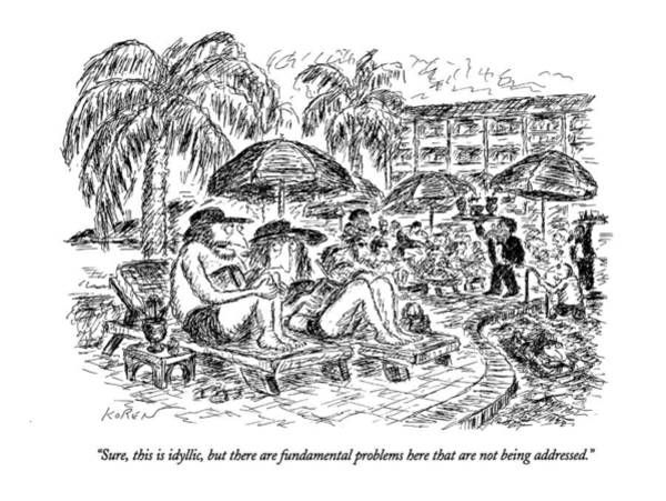 Waiter Drawing - Sure, This Is Idyllic, But There Are Fundamental by Edward Koren
