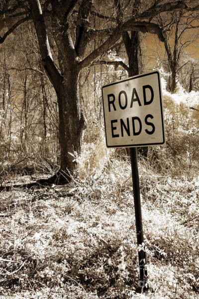 Road Sign Photograph - Surreal Infrared Sepia Nature - The Road Ends by Kathy Fornal