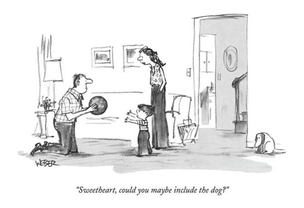1980 Drawing - Sweetheart, Could You Maybe Include The Dog? by Robert Weber