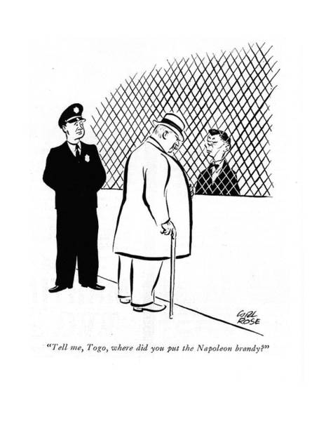 National Security Drawing - Tell Me, Togo, Where Did You Put The Napoleon by Carl Rose