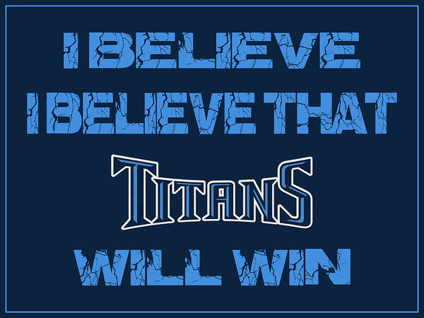 Saying Photograph - Tennessee Titans I Believe by Joe Hamilton