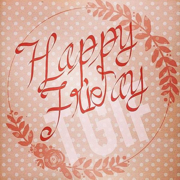 Holiday Wall Art - Photograph - #tgif #happy #friday Everyone!  And by Teresa Mucha