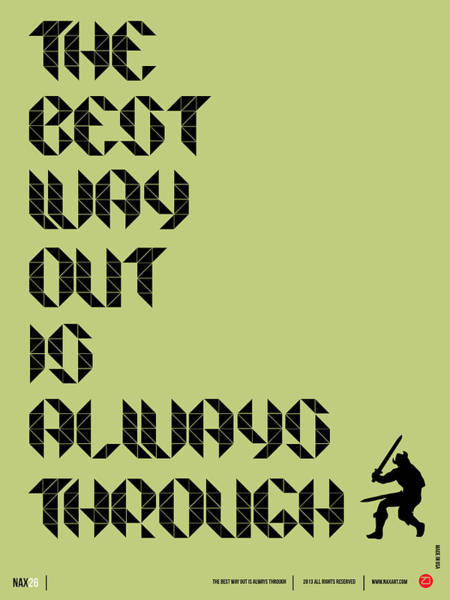 Quote Digital Art - Tha Best Way Out Poster by Naxart Studio