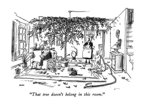 Hobbies Drawing - That Tree Doesn't Belong In This Room by George Booth
