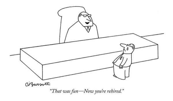 Hierarchy Drawing - That Was Fun - Now You're Rehired by Charles Barsotti