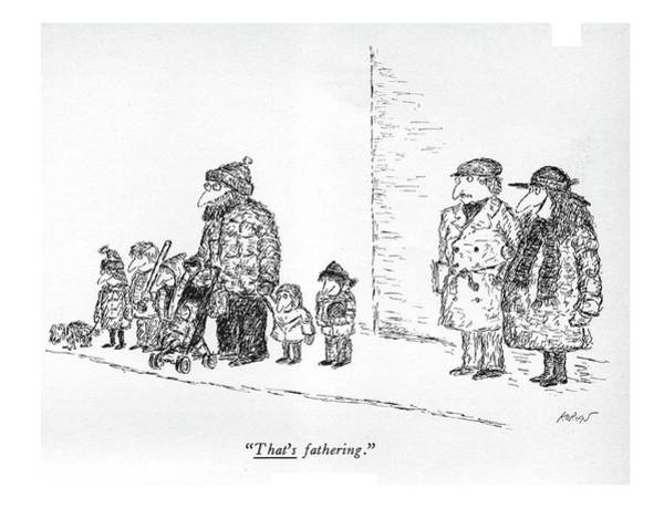 January 31st Drawing - That's Fathering by Edward Koren