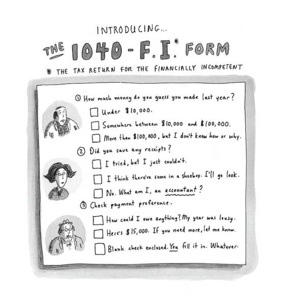 Government Drawing - The 1040 F.i. Form by Roz Chast