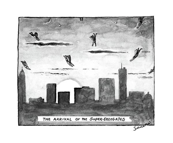 The City Drawing - The Arrival Of The Super-delegates by Charles Sauers