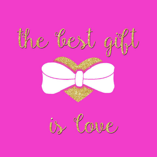 Wall Art - Digital Art - The Best Gift Is Love by Sd Graphics Studio