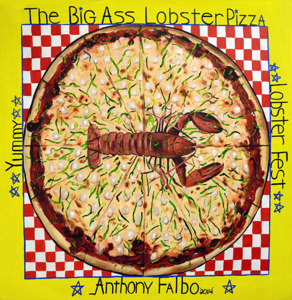 Painting - The Big Ass Lobster Pizza by Anthony Falbo