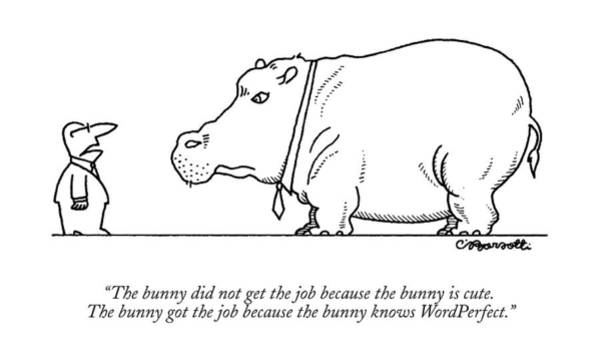 1994 Drawing - The Bunny Did Not Get The Job Because The Bunny by Charles Barsotti