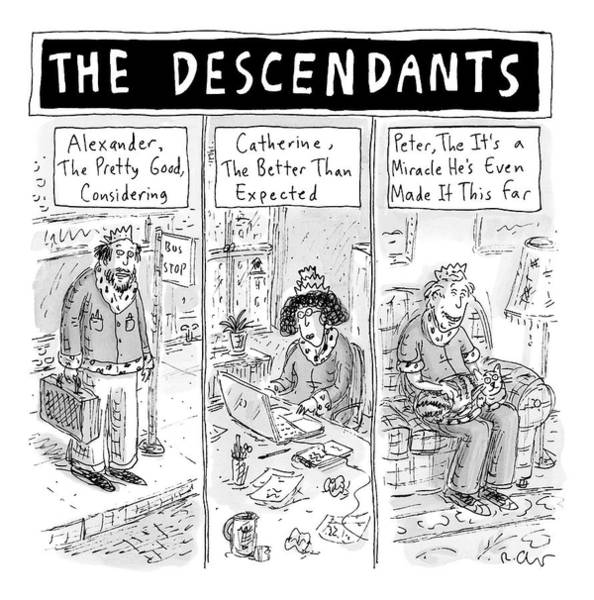 Good News Drawing - The Cartoon Displays Three Mediocre Descendants by Roz Chast