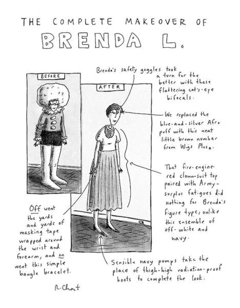 Boots Drawing - The Complete Makeover Of Brenda L by Roz Chast