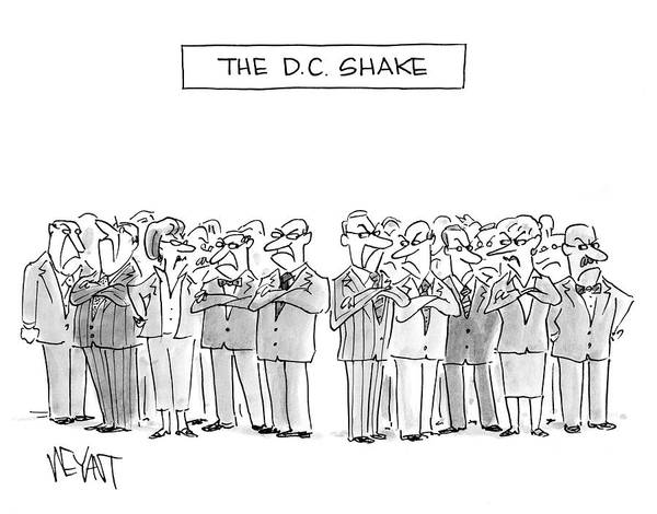 Satire Drawing - The D. C. Shake by Christopher Weyant