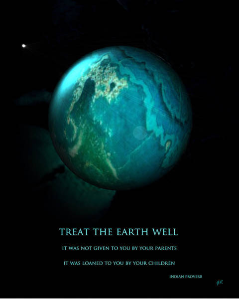 Digital Art - Treat The Earth Well by Gerlinde Keating - Galleria GK Keating Associates Inc
