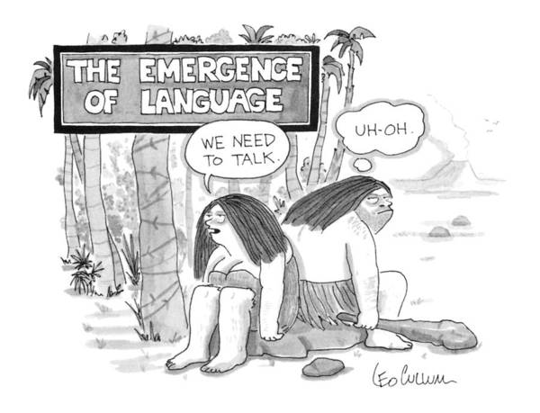 Man And Woman Drawing - The Emergence Of Language Cave Woman: 'we Need by Leo Cullum
