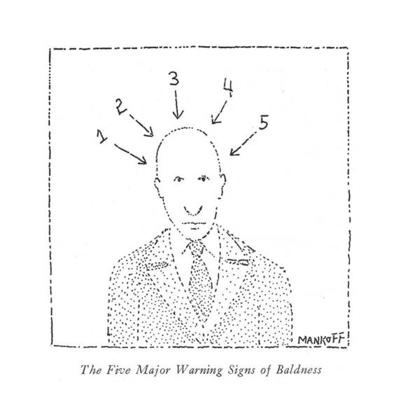 Research Wall Art - Drawing - The Five Major Warning Signs Of Baldness by Robert Mankoff
