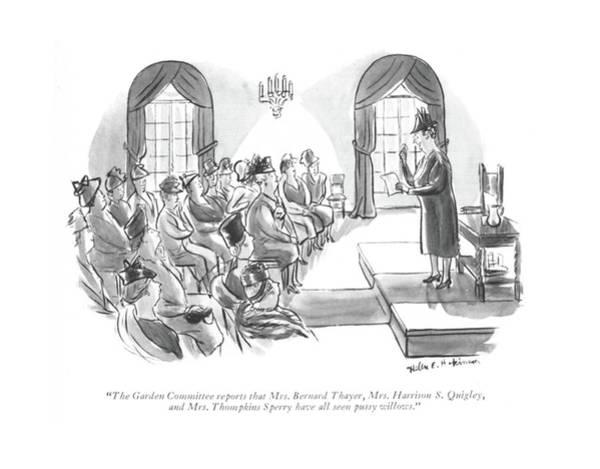 Gardener Drawing - The Garden Committee Reports That Mrs. Bernard by Helen E. Hokinson