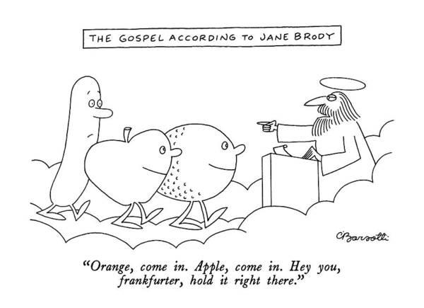 Gospel Drawing - The Gospel According To Jane Brody Orange by Charles Barsotti