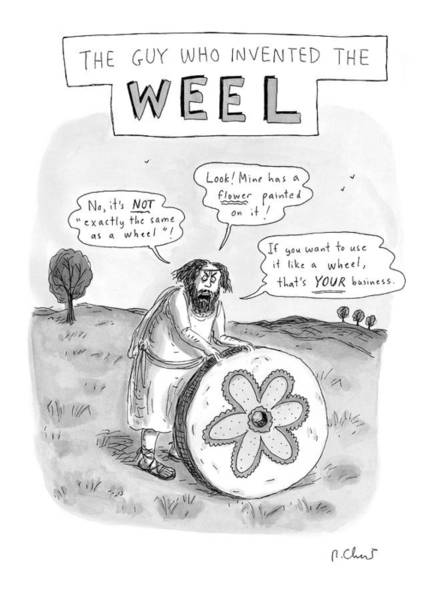 Stone Drawing - 'the Guy Who Invented The Weel' by Roz Chast