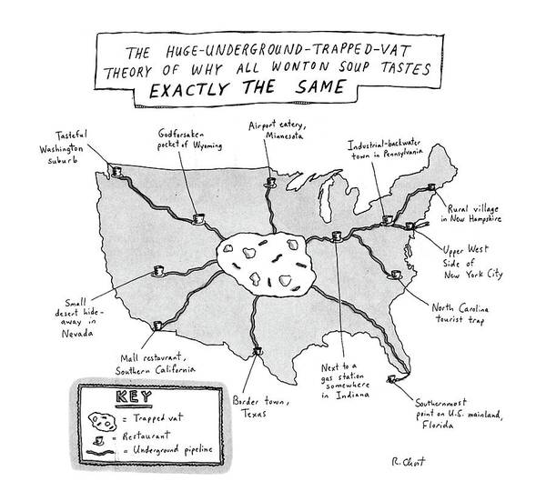 Same Drawing - The Huge-underground-trapped-vat Theory Of Why by Roz Chast