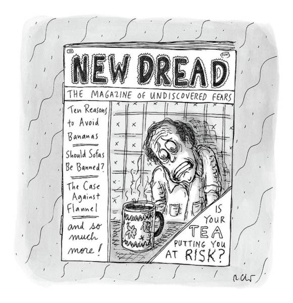 July 29th Drawing - The Image Is The Front Cover Of New Dread: by Roz Chast
